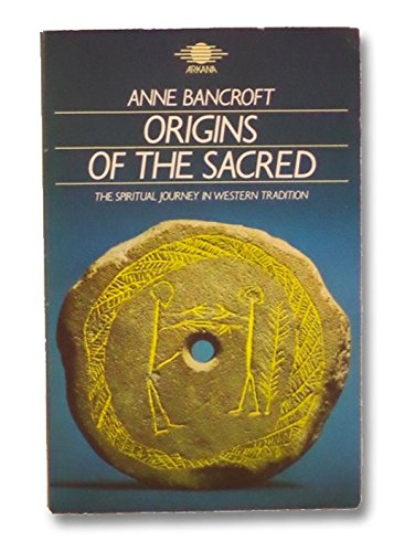 9780140190441: Origins of the Sacred: The Spiritual Journey in Western Tradition