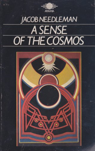9780140190557: A Sense of the Cosmos: The Encounter of Modern Science and Ancient Truth (Arkana)