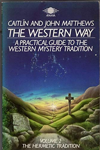 9780140190694: The Western Way: A Practical Guide to the Western Mystery Tradition Volume 2 The Hermetic Tradition