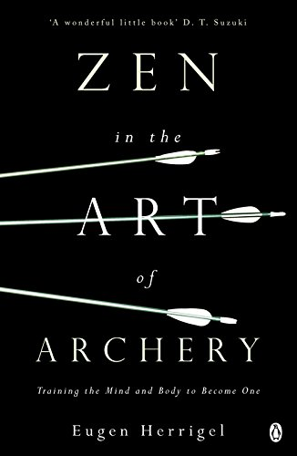 9780140190748: Zen in the Art of Archery: Training the Mind and Body to Become One
