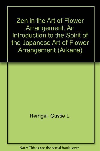 9780140190755: Zen in the Art of Flower Arrangement: An Introduction to the Spirit of the Japanese Art of Flower Arrangement (Arkana)