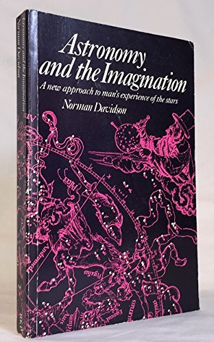 9780140190786: Astronomy and the Imagination: A New Approach to Man's Experience of the Stars (Arkana)