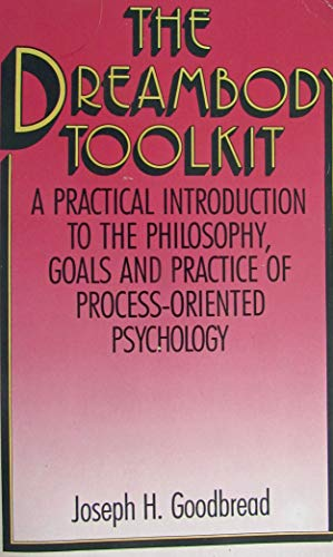 9780140190908: The Dreambody Toolkit: pracl intro psyc Goals prac proc Oriented psyc