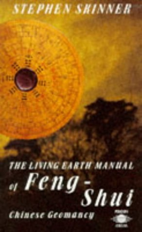 The Living Earth Manual of Feng-shui Chinese Geomancy: Skinner, Stephen