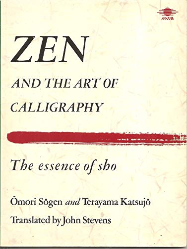 9780140191448: Zen and the Art of Calligraphy: The Essence of Sho (Arkana)