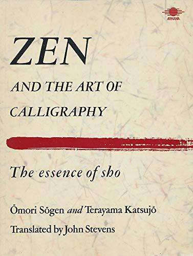 Zen and the Art of Calligraphy: The: Sogen, Omori; Katsujo,