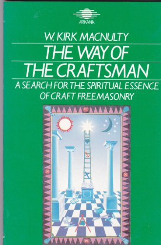 9780140191578: The Way of the Craftsman: Search for the Spiritual Essences of Craft Freemasonry (Arkana)