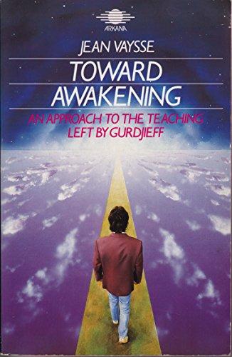 9780140191615: Toward Awakening: An Approach to the Teaching Left By Gurdjieff (Arkana S.)