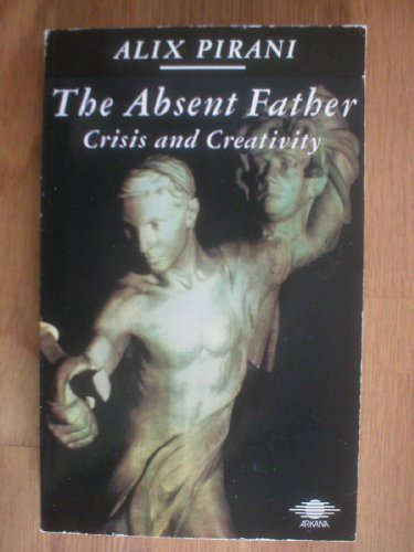 9780140191646: The Absent Father: Crisis and Creativity (Arkana)
