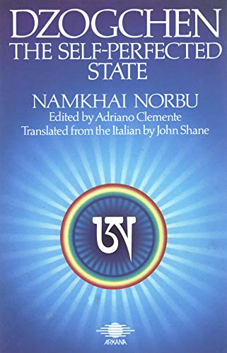 9780140191677: Dzogchen: The Self-Perfected State (Arkana)