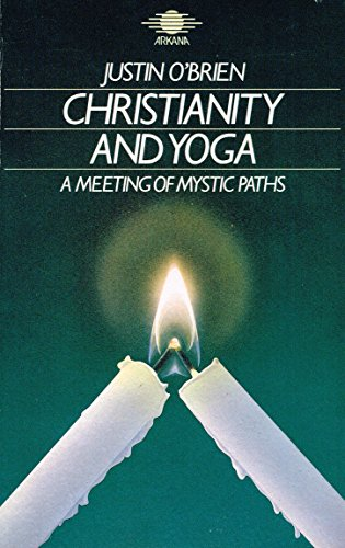 9780140191752: Christianity and Yoga: A Meeting of Mystic Paths (Arkana)