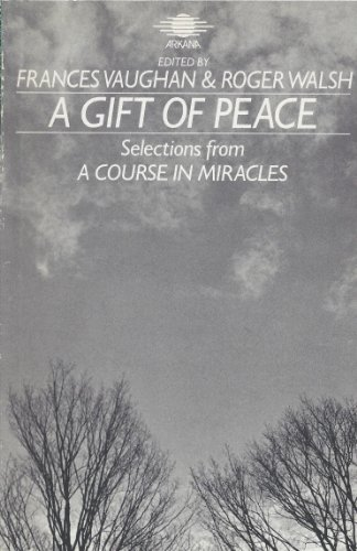 """GIFT OF PEACE: SELECTIONS FROM A \""""COURSE: ROGER WALSH (EDITOR)"""