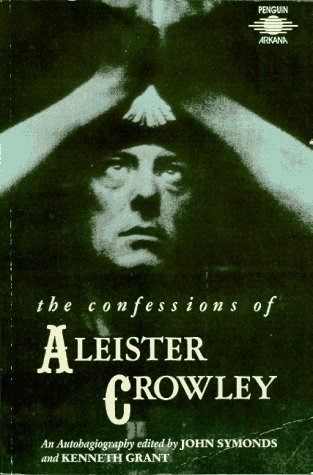 9780140191899: The Confessions of Aleister Crowley: An Autohagiography (Arkana)