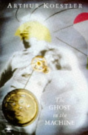 9780140191929: The Ghost in the Machine (Arkana)