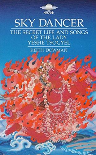 9780140192056: Sky Dancer: Secret Life and Songs of the Lady Yeshe Tsogyel (Arkana)