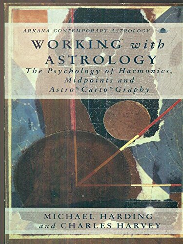 9780140192131: Working with Astrology (Arkana Contemporary Astrology)