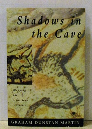 9780140192230: Shadows in the Cave: Mapping the Conscious Universe