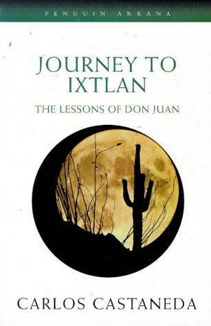 Journey to Ixtlan: The Lessons of Don Juan (Arkana) (English and Spanish Edition) (9780140192346) by Carlos Castaneda