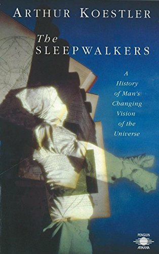 9780140192469: The Sleepwalkers: A History of Man's Changing Vision of the Universe (Compass)