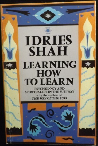 9780140192506: Learning How to Learn: Psychology and Spirituality in the Sufi Way (Arkana)