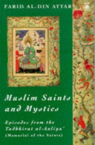 9780140192643: Muslim Saints and Mystics: Episodes from the Tadhkirat al-Auliya (Memorial of the Saints) (Arkana)