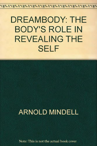 9780140192667: Dreambody: The Body's Role in Revealing the Self