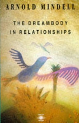 The Dreambody in Relationships (Arkana)