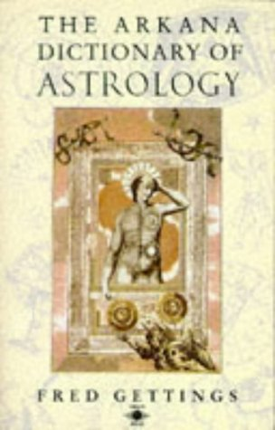9780140192872: The Arkana Dictionary of Astrology