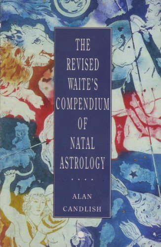 9780140192889: The Revised Waite's Compendium of Natal Astrology (Arkana)