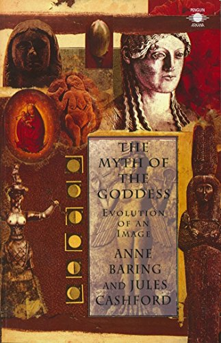 9780140192926: The Myth of the Goddess: Evolution of an Image