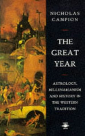 9780140192964: The Great Year: Astrology, Millenarianism, and History in the Western Tradition (Arkana)