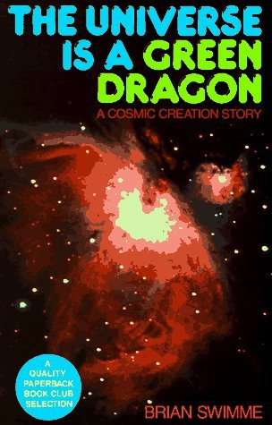 9780140193022: The Universe Is a Green Dragon: A Cosmic Creation Story