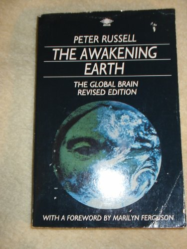 9780140193046: The Awakening Earth: The Global Brain (Arkana)