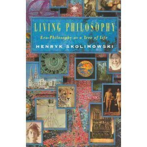 9780140193084: Living Philosophy: Eco-philosophy as a Tree of Life (Arkana)