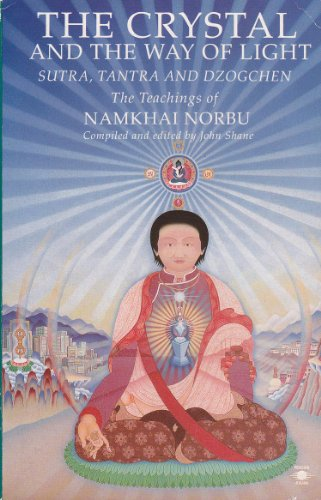9780140193145: Crystal and the Way of Light: Sutra, Tantra, and Dzogchen