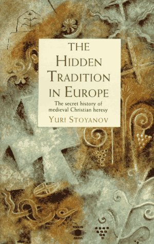 9780140193190: The Hidden Tradition in Europe: The Secret History of Medieval Christian Heresy (Arkana)