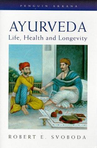 9780140193220: Ayurveda: Life, Health, and Longevity (Arkana)