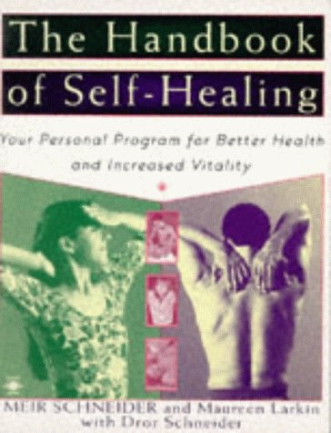 9780140193312: The Handbook of Self-healing: Your Personal Program for Better Health and Increased Vitality (Arkana)