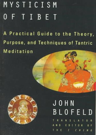 9780140193367: The Tantric Mysticism of Tibet: A Practical Guide to the Theory, Purpose, and Techniques ofTantric Meditation