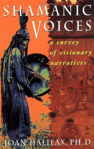 9780140193480: Shamanic Voices: A Survey of Visionary Narratives (Arkana)