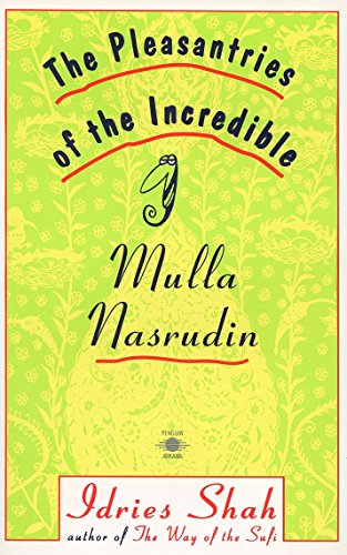 9780140193572: The Pleasantries of the Incredible Mullah Nasrudin (Compass)