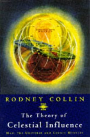 9780140193657: The Theory of Celestial Influence: Man, The Universe and Cosmic Mystery (Arkana)