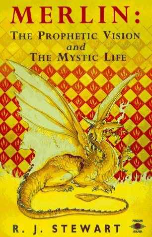 Merlin: The Prophetic Vision and The Mystical Life (0140193723) by R. J. Stewart