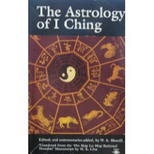 9780140194395: The Astrology of I Ching: Translated from the `Ho Map Lo Map Rational No.' Manuscript (Arkana)