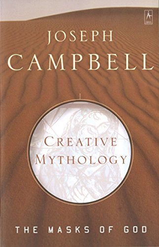 9780140194401: Creative Mythology: The Masks of God, Volume IV: Creative Mythology v. 4 (Arkana)