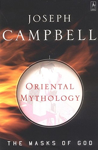 9780140194425: Oriental Mythology (The Masks of God)