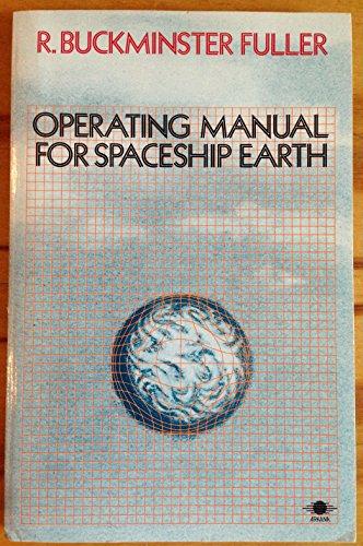 9780140194517: Fuller R Buckminster : Operating Manual for Spaceship Earth