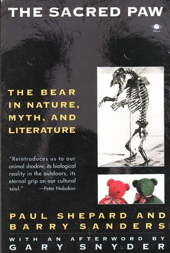 The Sacred Paw: The Bear in Nature,: Paul Shepard; Barry