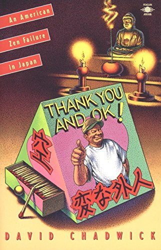9780140194579: Thank You and Okay!: An American Zen Failure in Japan