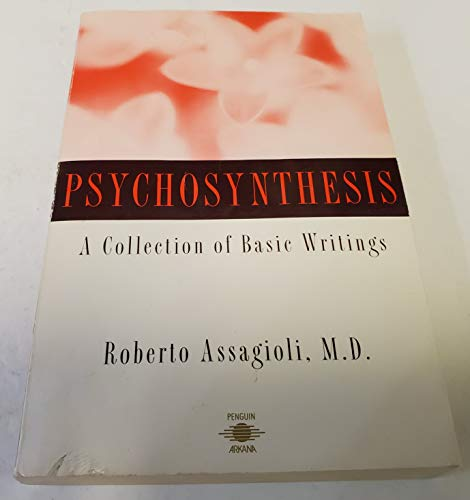 9780140194609: Psychosynthesis: A Manual of Principles and Techniques